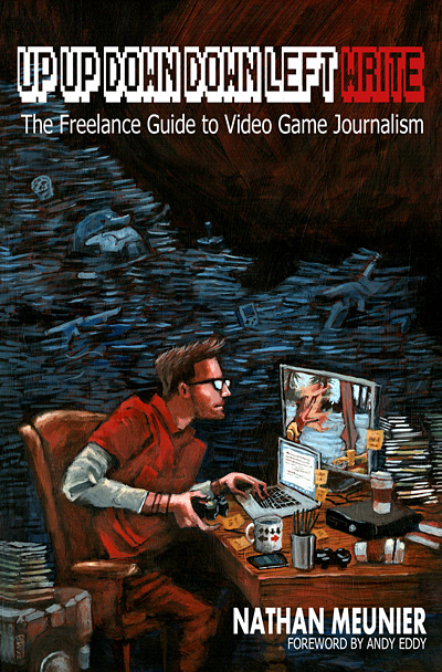 Up Up Down Down Left WRITE: The Freelance Guide to Video Game Journalism Image